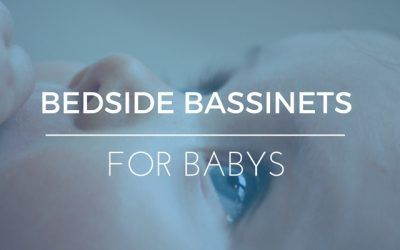 Best Bedside Bassinet – Survive Baby's Early Months in Style