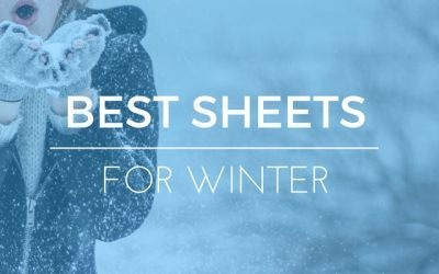 Getting Cold At Night? Here Are The Best Sheets For Winter Sleeping