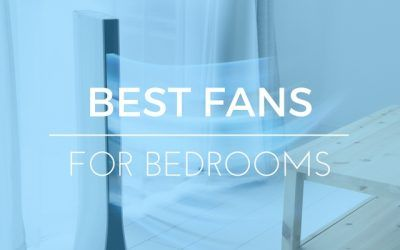 The Best Bedroom Fans To Keep Cool While You Sleep at Night