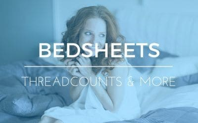 The Best Threadcount For Bed Sheets – How Much Does It Matter?