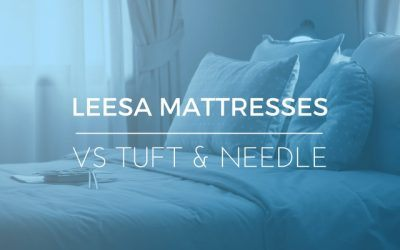 Tuft and Needle Vs Leesa – Top Mattresses for Less Than You'd Expect