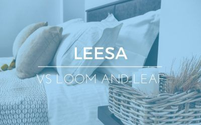 Leesa vs Loom and Leaf: Mattress Comparisons & Reviews