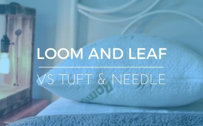 Tuft and Needle Vs Loom and Leaf – Two Great Online Only Mattresses