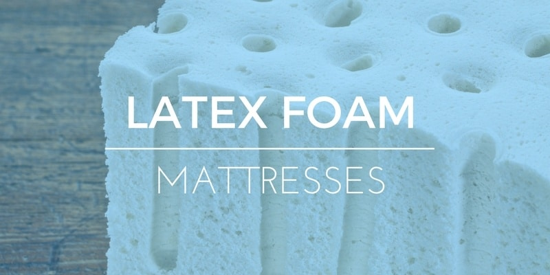 Help Me Find the Best Latex Foam Mattresses!