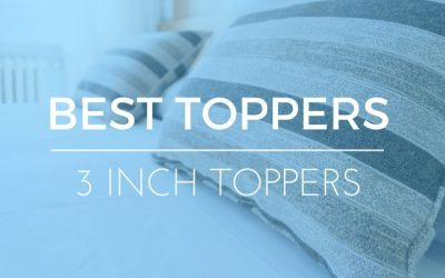 Best 3″ Latex Mattress Toppers: Reviews & Advice