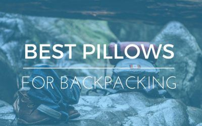 Ultimate Guide to the Best Pillows for Backpacking