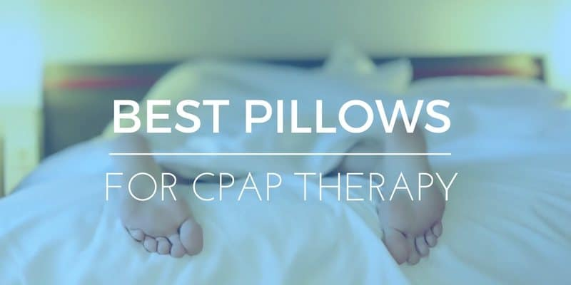 BEST PILLOWS FOR CPAP THERAPY