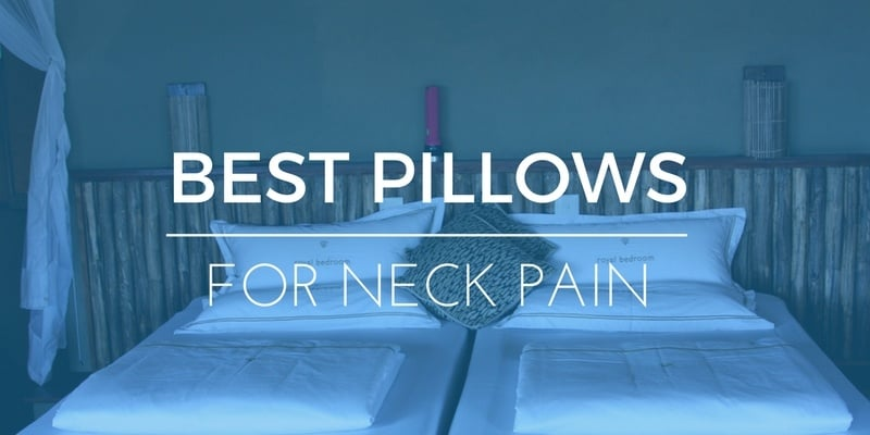 The Best Pillows for Neck Pain: 2019 Ratings, Reviews & More