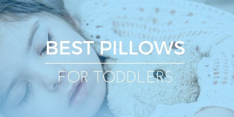What's the Best Pillow for Toddlers? 2019 Ratings & Reviews