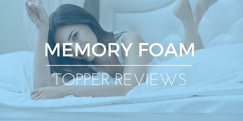 MEMORY FOAM TOPPER REVIEWS