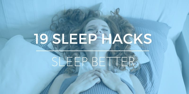 17 Science-Backed Hacks to Sleep Better & Boost Your Health