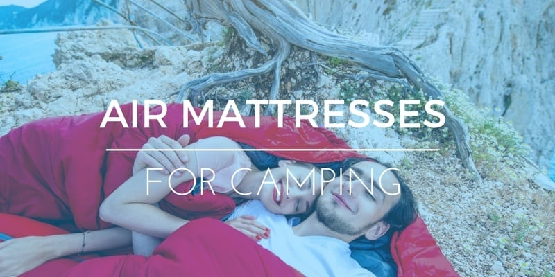 Best Air Mattress for Camping: Ultimate Outdoor Comfort