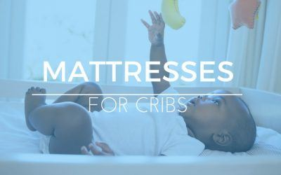 Best Crib Mattress Reviews: Safe, Comfortable Options