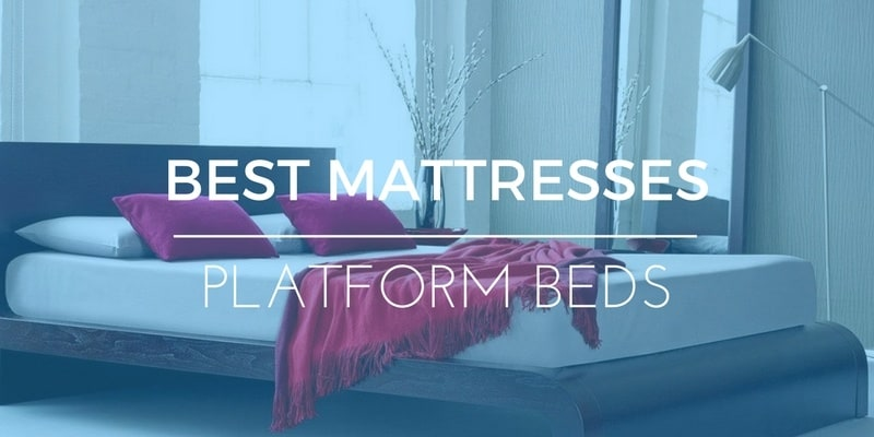 BEST MATTRESSES FOR PLATFORM BEDS