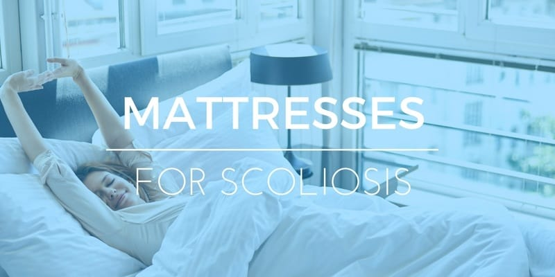 BEST MATTRESSES FOR SCOLIOSIS
