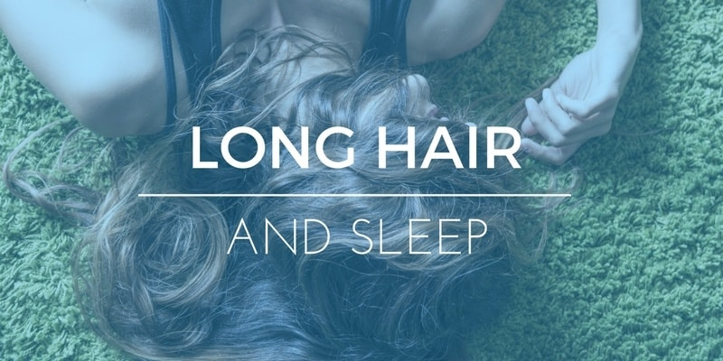 how to sleep with long hair