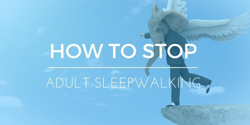 How to Stop Sleepwalking in Adults: Tips & Suggestions