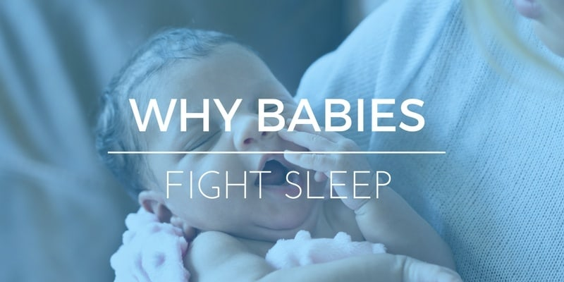 Why Do Newborns Fight Sleep? Helping Your Baby Sleep Better