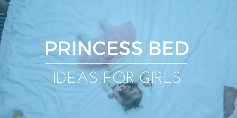 27 Princess Bed Ideas You Might Want to Keep for Yourself