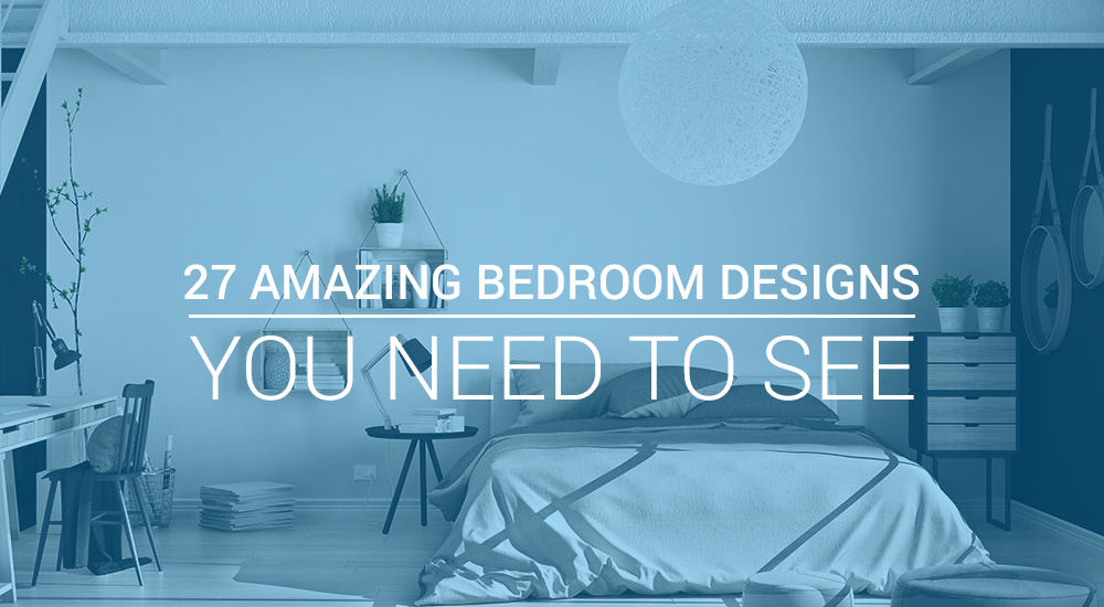 27 Amazing Bedroom Designs You Need To See