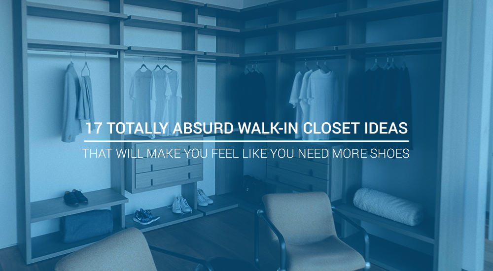17 Totally Absurd Walk-in Closet Ideas that Will Make You Feel Like You Need More Shoes