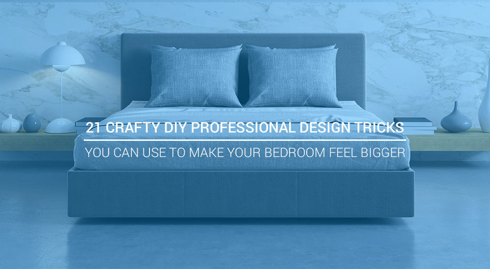 21 Crafty DIY Professional Design Tricks You Can Use to Make Your Bedroom Feel Bigger