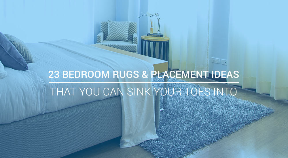 23 Bedroom Rugs & Placement Ideas That You Can Sink Your Toes Into