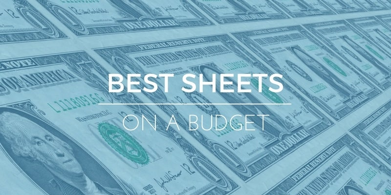 Best Sheets on a Budget: Keeping Your Wallet Fatter