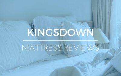 Kingsdown Mattress Reviews: Feedback on Three Great Mattresses