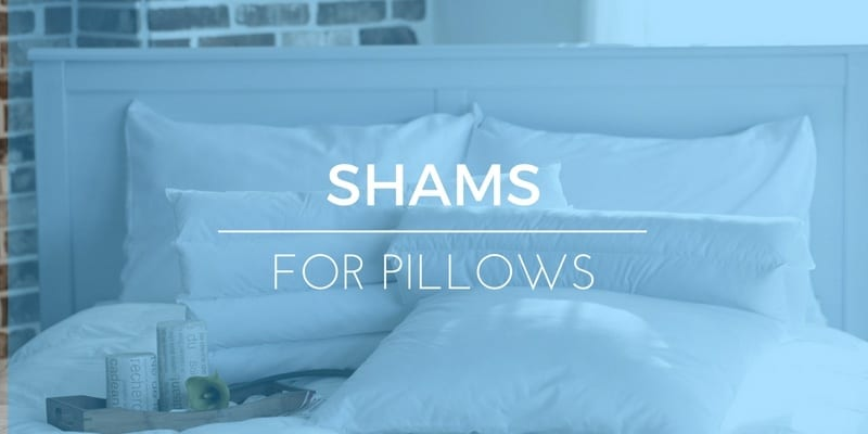 What are Pillow Shams Used For and Should You Use One?