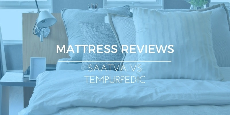 Saatva Mattress Vs Tempurpedic – Innerspring or Memory Foam?