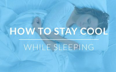 How to Stay Cool While Sleeping in Summer