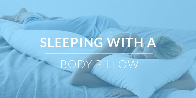 Sleeping with a body pillow