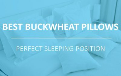 Best Buckwheat Pillows to Get the Perfect Sleeping Position