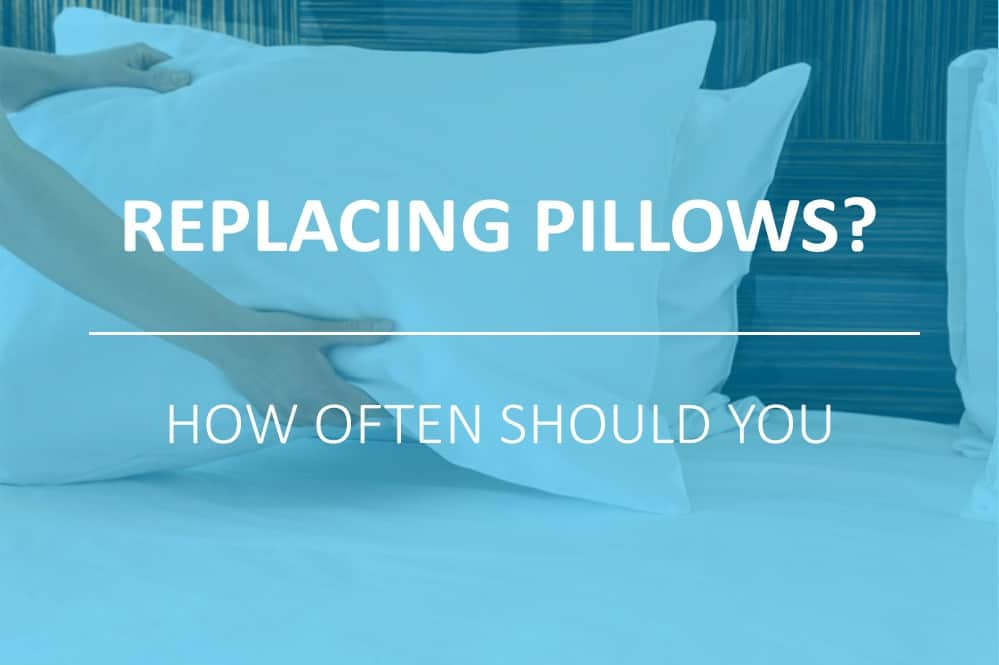 How Often Should You Replace Pillows?