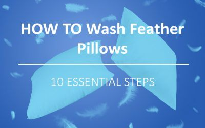 How to Wash Feather Pillows: 10 Essential Steps
