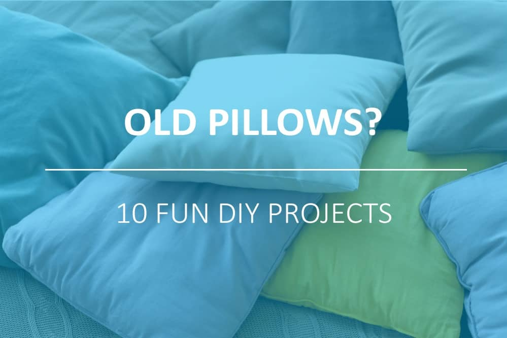 What to Do with Old Pillows: 10 Fun DIY Projects