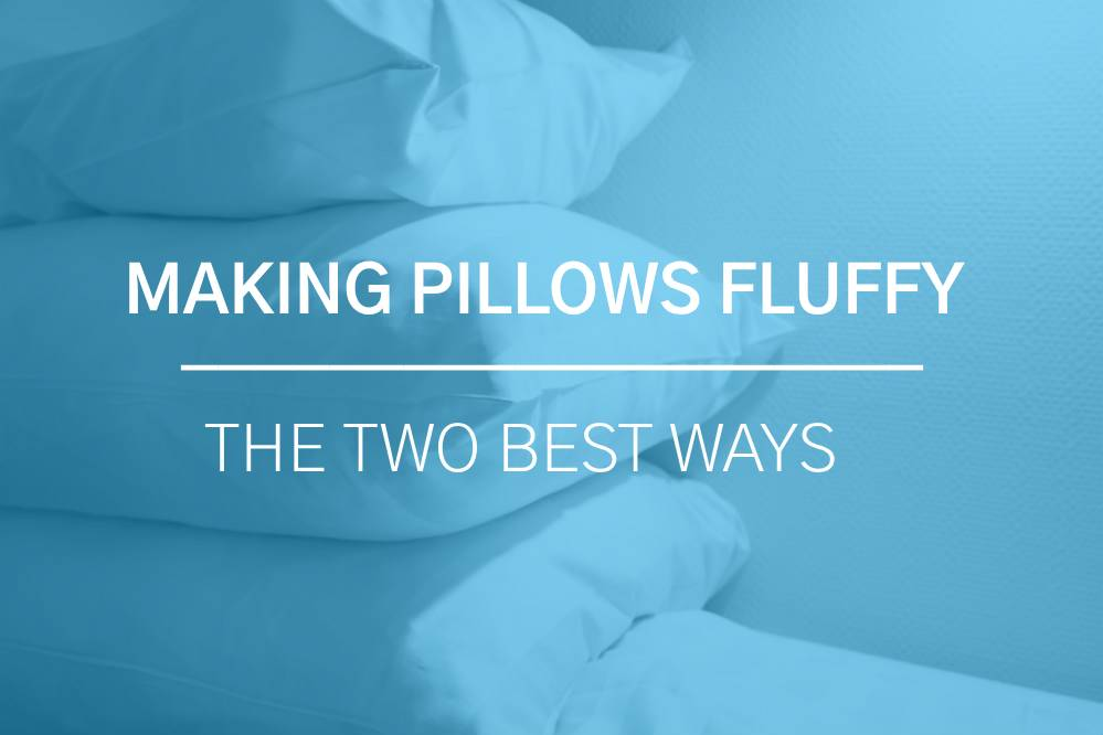 How to Make Pillows Fluffy Again: The Two Best Ways