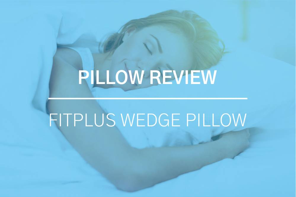 FitPlus Premium Wedge Pillow Review