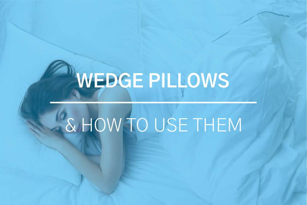 How to Use a Wedge Pillow